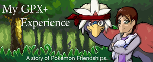 My GPX+ Experience - title image by x-Short-Hilt-x