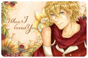When I loved You... by Kouri-n