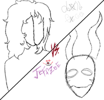 Doll face Vs. Jeffzee: Place your bets! (WIP) by Dysfunctional-H0rr0r