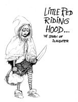 LIL' BLOODIED RIDING HOOD by DoctorGurgul