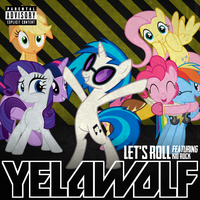 Yelawolf/Kid Rock - Let's Roll (Vinyl/Mane 6 - RQ) by AdrianImpalaMata