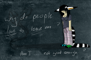 Why Do People Love Leaving Me by TOPAZxWOLF