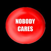 Nobody Cares Button by melaphyre