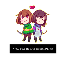 YOU FILL ME WITH DETERMINATION! by Envy4hearts
