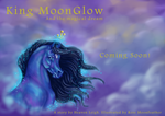 King MoonGlow and the magical Dream by moonfeather