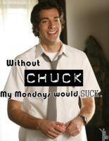 Chuck Monday's by daniphantom911