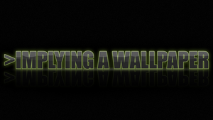 Implied Wallpaper - Wallpaper by GuruGrendo