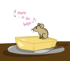 A Mouse in the Butter by CatnipPacket