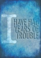 I have had years of trouble by slcrawford