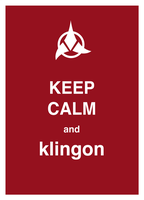 keep calm and klingon by The-Red-Right-Hand