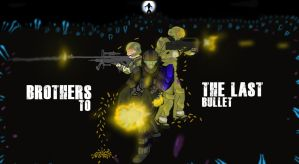Brothers To The Last Bullet by Coyote-Productions