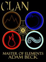 CLAN Book One: Master of Elements (Redesign) by Kylar-ban-Durzo