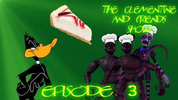 The Clementine and Friends Show! Episode 3 by jgjr1051