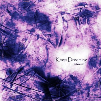 Keep Dreaming Volume 13 by ThaSprout