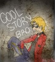 Cool story bro. by Ask-2P-Matt