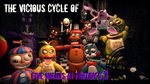 The Vicious Cycle of Five Nights at Freddy's 2 by Stitchlovergirl96
