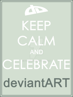 Keep Calm and Celebrate deviantART by poserfan