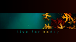 live for today by Mlsandahl