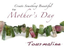 Tourmaline - Mothers Day2 by BeadsofCambay