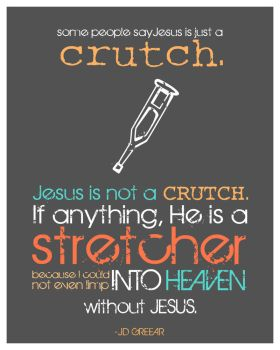 Jesus is a crutch. by kevron2001