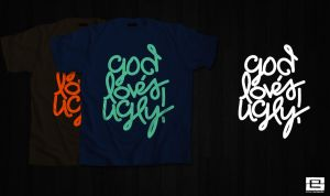 god loves ugly by gklpdesign