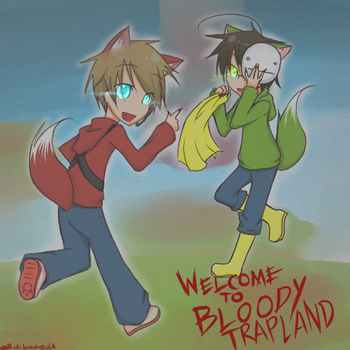 Welcome to BLOODY TRAPLAND! by ChiKirarin