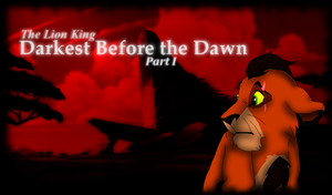 The Lion King - Darkest Before the Dawn - Part 1 by JayArtemisWolf