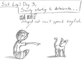 Sick Log: Day Three by Noyoucantmesswithme