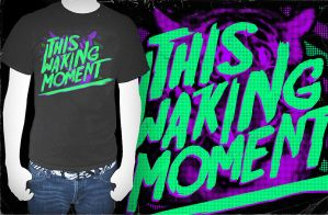 This Waking Moment T-shirt by Wyel