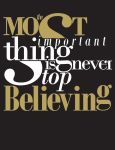 Typography :: Believing by MicBDesigns