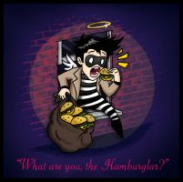 What are you, the Hamburglar? by blackbirdrose