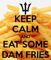 Eat Some Dam Fries by Kaylyn060500