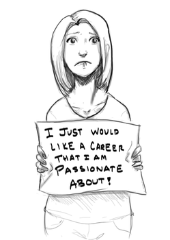 A Passionate Career Choice is as Rare as a Unicorn by TheCuddlyKoalaWhale