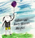 Grow Up and Blow Away by ThimbleBostitch