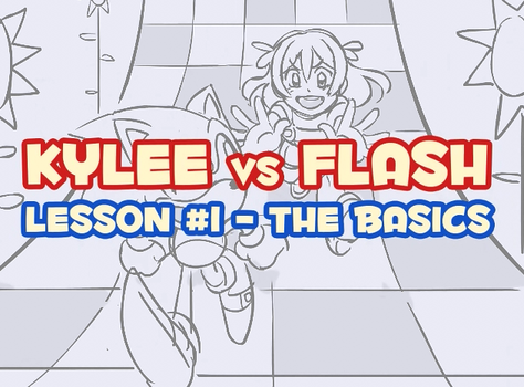 KYLEE vs FLASH Lesson #1 - LINK IN DESCRIPTION! by SonicRocksMySocks