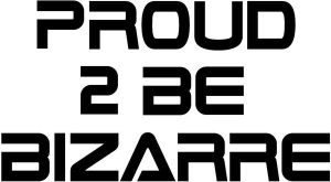 Proud 2 Be Bizarre - Stencil - by Cin-DxBizarre