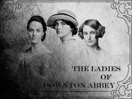 The Ladies of Downton Abbey by ShirleyWoodruff