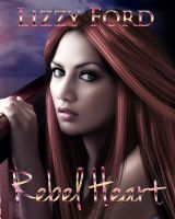 Book cover - Rebel Heart by Lizzy Ford by CathleenTarawhiti