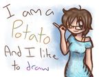 I am a Potato by DizzyLiz1441