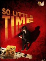 .. So Little Time .. by b7y