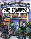 Yay, Zombies! Front Cover by jbrenthill