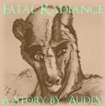 Fatal Radiance - Chapter 4 by AudeS