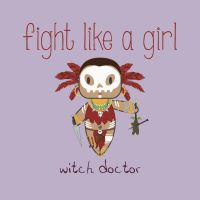 Witch Doctor - Fight Like A Girl by isasaldanha
