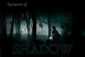 Nocturne Of Shadow by TheFirstPictureShow