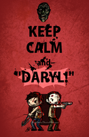 Keep Calm and--Daryl! by NickLavin
