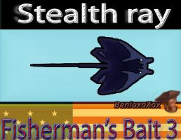 Stealth Ray from Big ol' bass fisherman's bait 3 by BenioxoXox