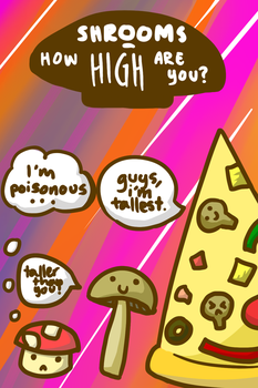 Shrooms: How High Are You? by iisthecookiemonstah