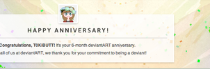 6 months, yay by T0KiBUTT