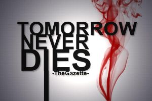 TOMORROW NEVER DIES by lucraciamichaelis66