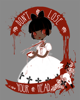 Don't Lose Your Head by missusruin